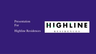 The Convenient and Luxurious Highline Residences Condominium