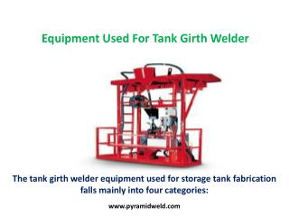 Equipment Used For Tank Girth Welder