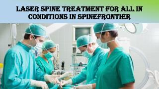Laser Spine Treatment For All In Conditions In Spinefrontier