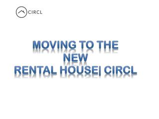 Moving To The New Rental House| CIRCL