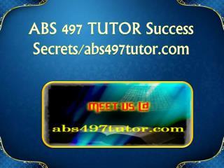 ABS 497 TUTOR Success Secrets/abs497tutor.com