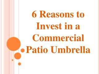 6 Reasons to Invest in a Commercial Patio Umbrella