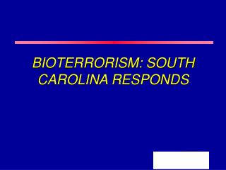 BIOTERRORISM: SOUTH CAROLINA RESPONDS
