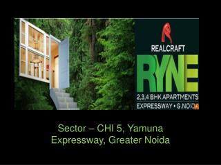 Realcraft Ryne Greater Noida � 2/3/4 BHK Natural Home @92123