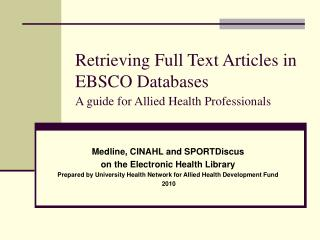 Retrieving Full Text Articles in EBSCO Databases A guide for Allied Health Professionals