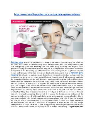 http://www.healthyapplechat.com/parisian-glow-reviews/