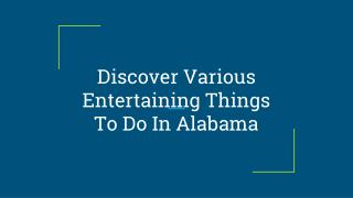 Want to Discover Things To Do In Alabama