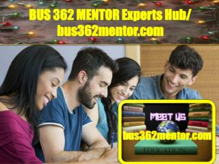 BUS 362 MENTOR Experts Hub / bus362mentor.com