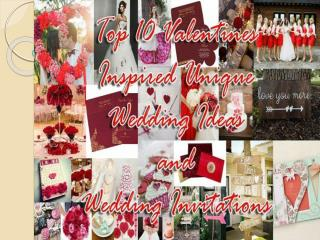 Top 10 Valentines Inspired Unique Wedding Ideas And Wedding Invitations