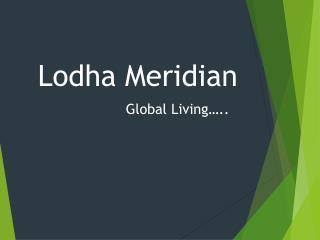 Lodha meridian Hyderabad – lodhameridian.co