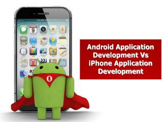 Android Application Development Vs iPhone Application Develo