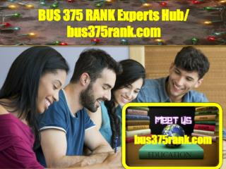 BUS 375 RANK Experts Hub/ bus375rank.com