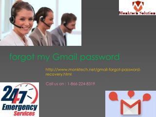 forgot my Gmail password @ 1-866-224-8319 for All Sorts of Your Gmail Problems