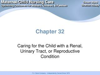 Caring for the Child with a Renal, Urinary Tract, or Reproductive Condition