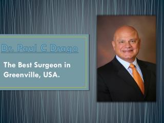 Best Surgeon in USA - Dr. Paul C Drago