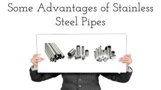 Some Advantages of Stainless Steel Pipes