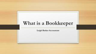 What is a Bookkeeper - Leigh Barker Accountant