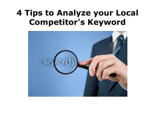 4 Tips to Analyze your Local Competitor's Keyword
