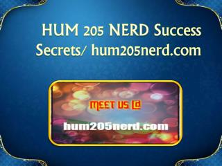 HUM 205 NERD Success Secrets/ hum205nerd.com
