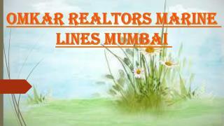 Omkar Realtors Marine Lines Mumbai Call @9739976422
