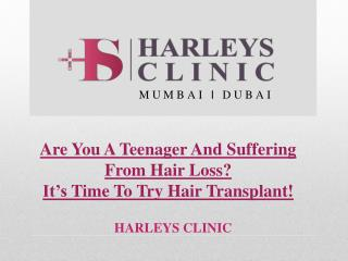 Are You A Teenager And Suffering From Hair Loss? It's Time To Try Hair Transplant!