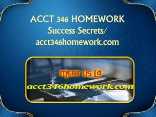 ACCT 346 HOMEWORK Success Secrets/ acct346homework.com