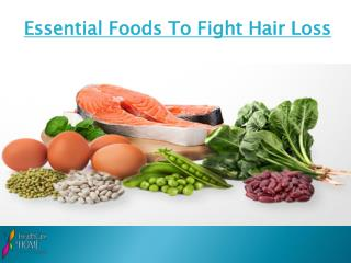 Essential Foods To Fight Hair Loss