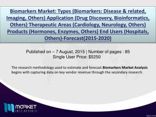 Biomarkers Market: high applications of Biomarkers Market in various Industries through 2020.