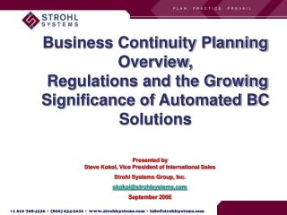 Business Continuity Planning Overview,  Regulations and the Growing Significance of Automated BC Solutions