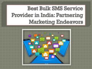 Best Bulk SMS Service Provider in India: Partnering Marketing Endeavors
