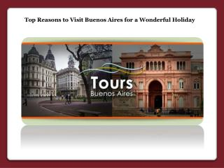 Visit Buenos Aires for a Wonderful Holiday