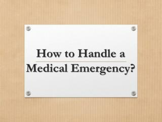 How to Handle a Medical Emergency?