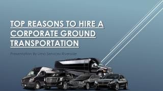 Top Reasons to Hire a Corporate Ground Transportation