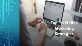 Top 10 Online Marketing Strategies
