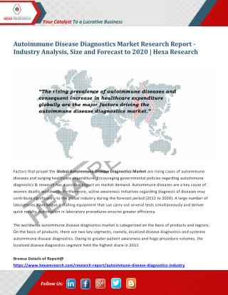Autoimmune Disease Diagnostics Market Size, Share, Growth and Forecast to 2020 | Hexa Research