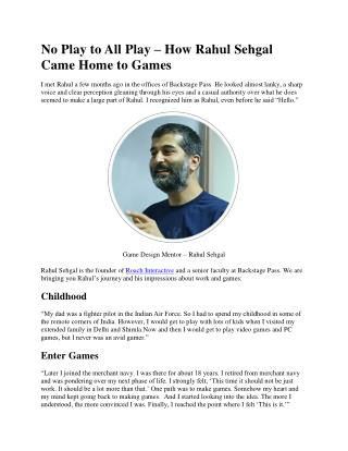 No Play to All Play – How Rahul Sehgal Came Home to Games