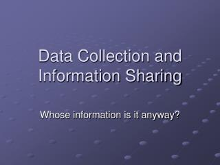 Data Collection and Information Sharing