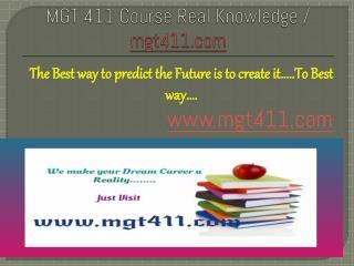 MGT 411 Course Real Knowledge / mgt411 dotcom