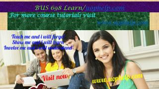 BUS 698(ASH) Learn/uophelp.com