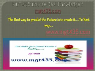 MGT 435 Course Real Knowledge / mgt435 dotcom