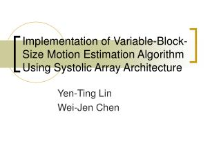 Implementation of Variable-Block-Size Motion Estimation Algorithm Using Systolic Array Architecture