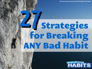 27 Strategies for Breaking ANY Bad Habit