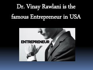 Dr. Vinay Rawlani : Startup Entrepreneur in USA
