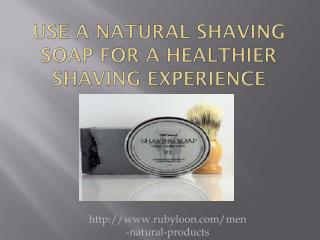 use of natural shaving soap