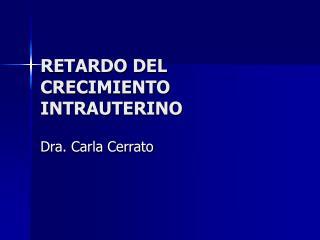 RETARDO DEL CRECIMIENTO INTRAUTERINO