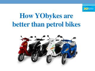 How YObykes are better than petrol bikes