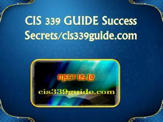 CIS 339 GUIDE Success Secrets/cis339guide.com