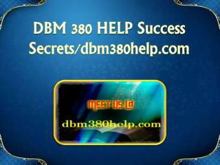 DBM 380 HELP Success Secrets/dbm380help.com