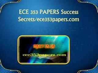 ECE 353 PAPERS Success Secrets/ece353papers.com