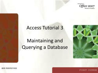 Access Tutorial 3  Maintaining and Querying a Database